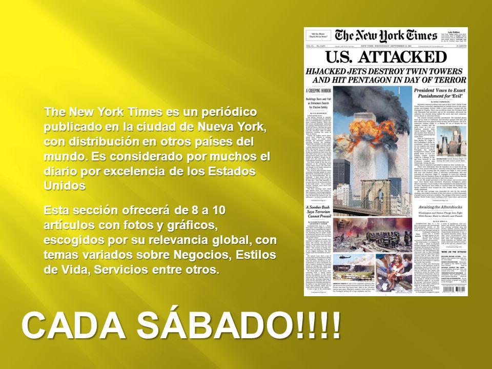 The New York Times es un periódico publicado en la ciudad de Nueva York, con distribución en otros países del mundo. Es considerado por muchos el diario por excelencia de los Estados Unidos