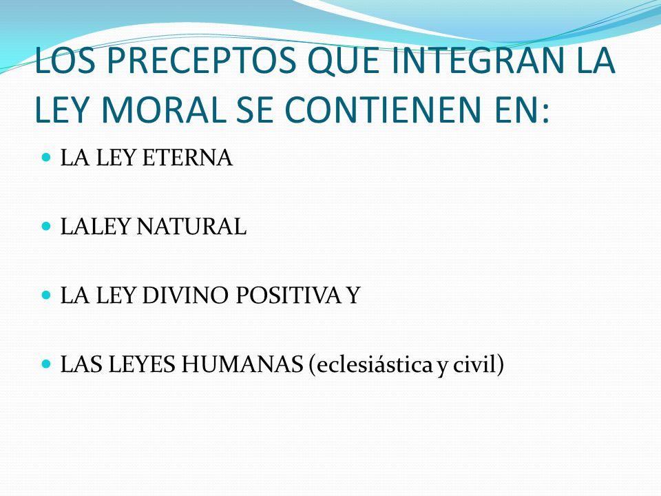 LOS PRECEPTOS QUE INTEGRAN LA LEY MORAL SE CONTIENEN EN: