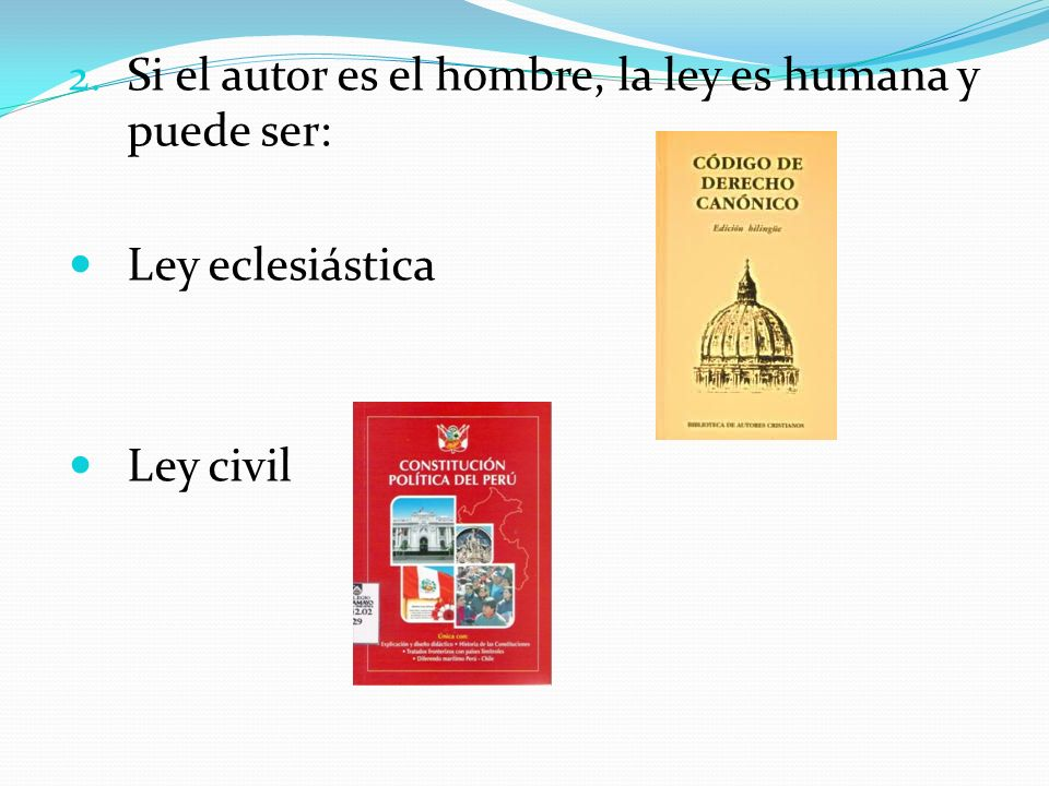 Si el autor es el hombre, la ley es humana y puede ser: