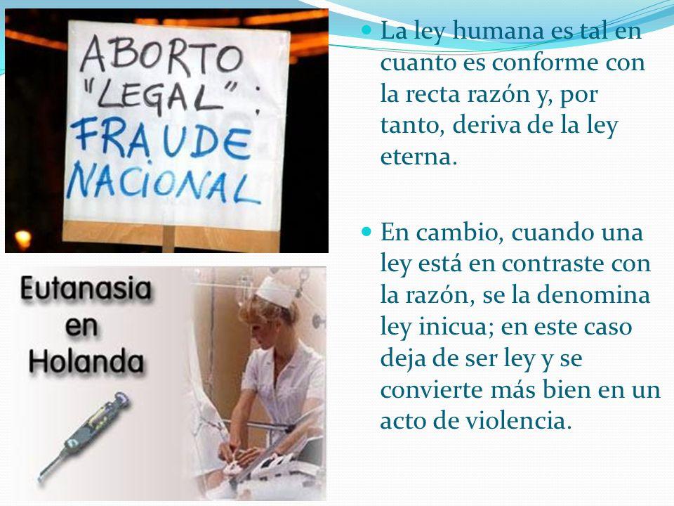 La ley humana es tal en cuanto es conforme con la recta razón y, por tanto, deriva de la ley eterna.