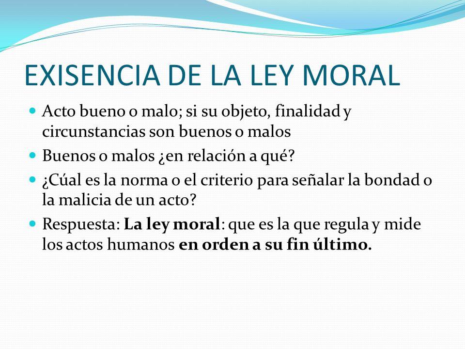 EXISENCIA DE LA LEY MORAL
