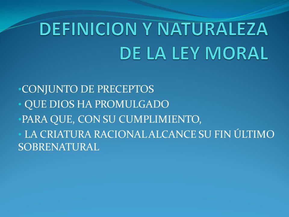 DEFINICION Y NATURALEZA DE LA LEY MORAL