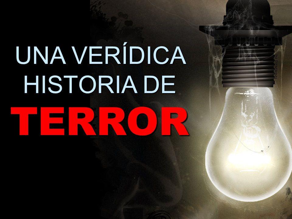UNA VERÍDICA HISTORIA DE TERROR