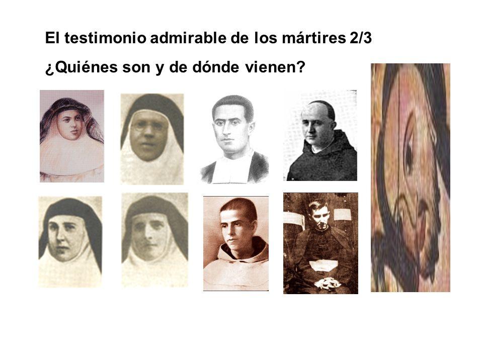 El testimonio admirable de los mártires 2/3