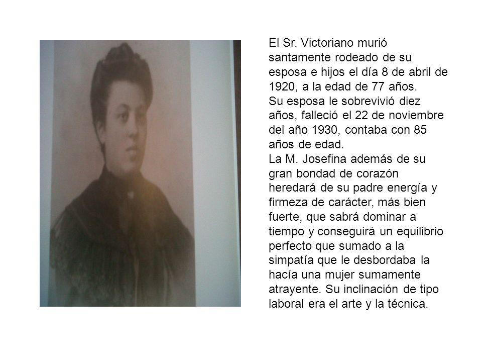 El Sr. Victoriano murió santamente rodeado de su esposa e hijos el día 8 de abril de 1920, a la edad de 77 años.