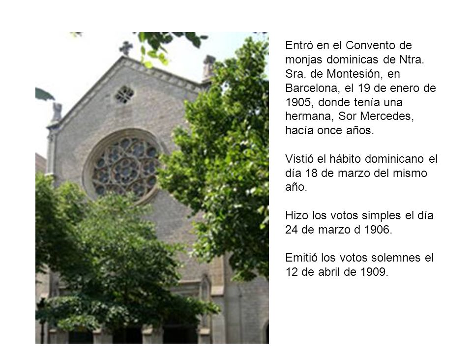 Entró en el Convento de monjas dominicas de Ntra. Sra