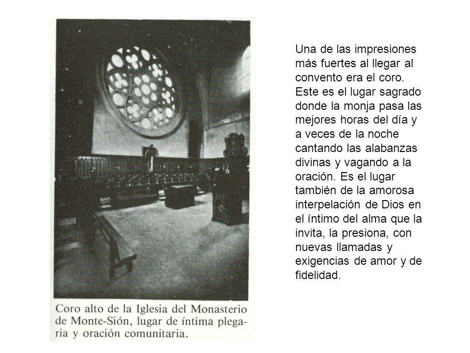 Una de las impresiones más fuertes al llegar al convento era el coro.