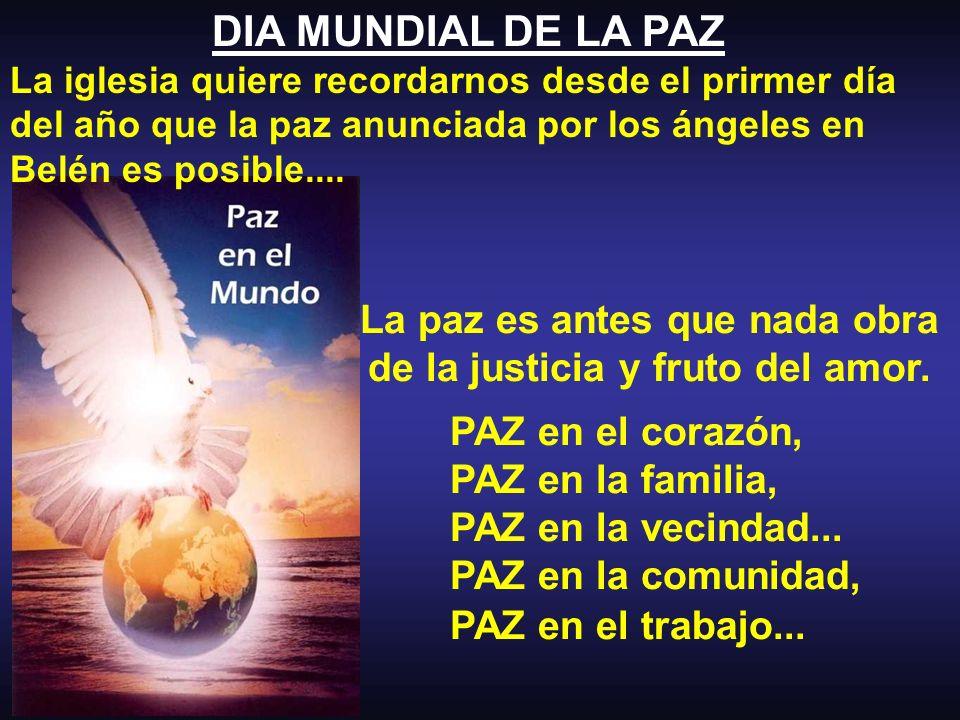 La paz es antes que nada obra de la justicia y fruto del amor.
