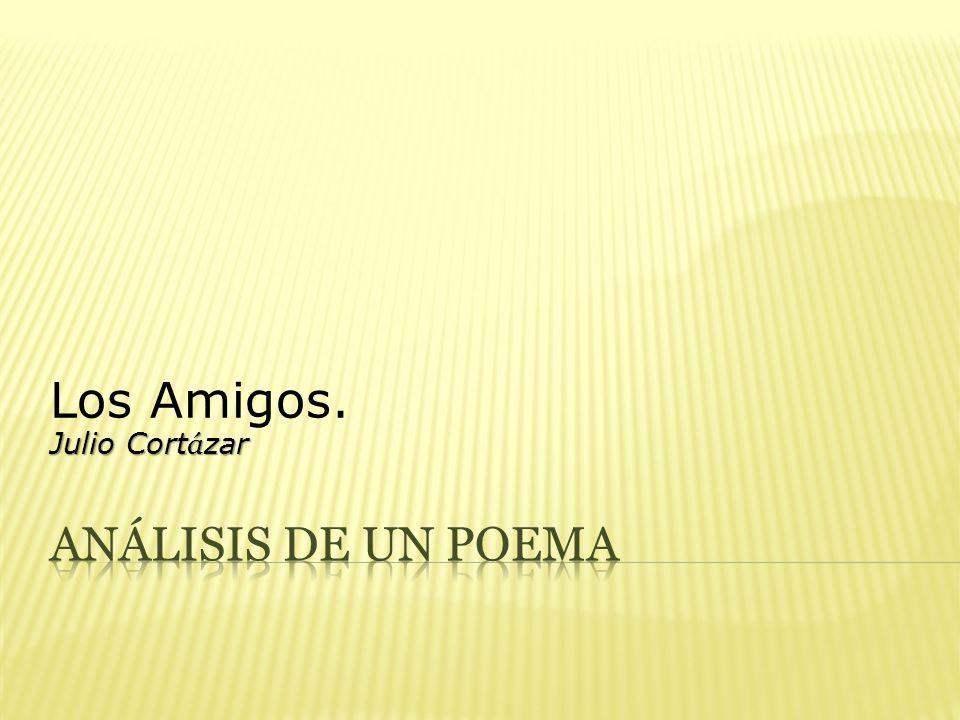 Los Amigos. Julio Cortázar