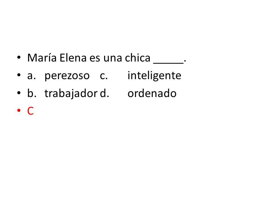 María Elena es una chica _____.