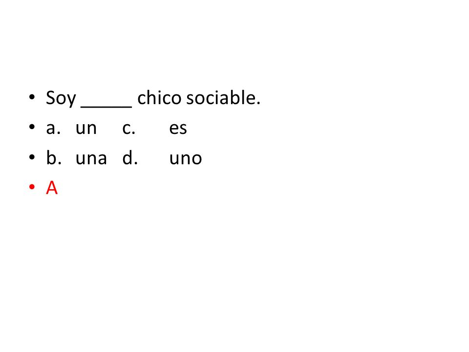 Soy _____ chico sociable.
