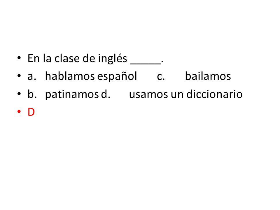 En la clase de inglés _____.