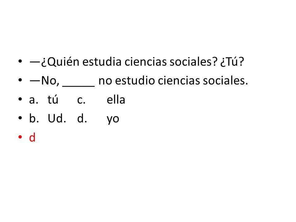 —¿Quién estudia ciencias sociales ¿Tú