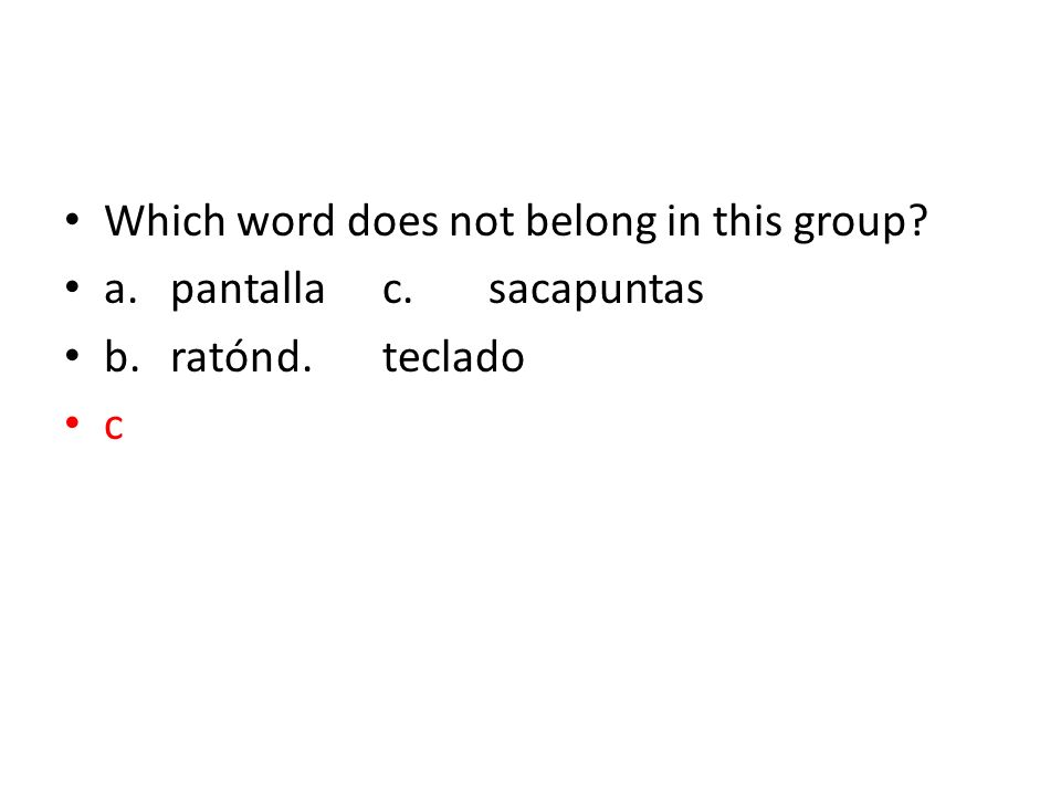 Which word does not belong in this group