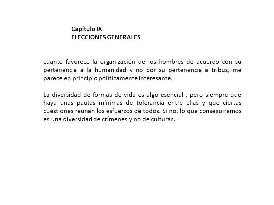 Capítulo IX ELECCIONES GENERALES.