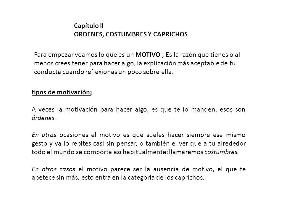 Capítulo II ORDENES, COSTUMBRES Y CAPRICHOS.