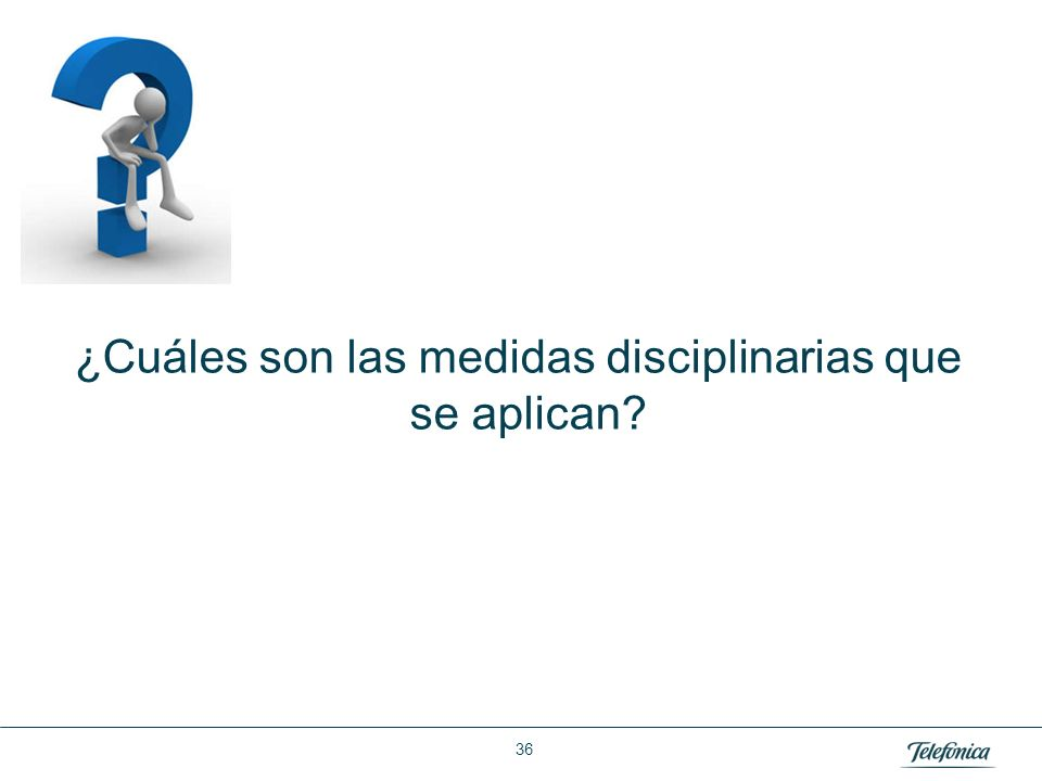 Las medidas disciplinarias son amonestación verbal, amonestación escrita, suspensión y despido.