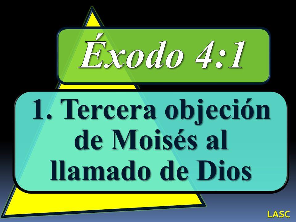 1. Tercera objeción de Moisés al llamado de Dios
