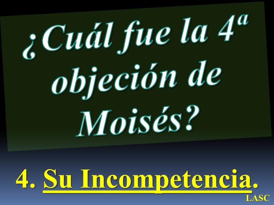 ¿Cuál fue la 4ª objeción de Moisés