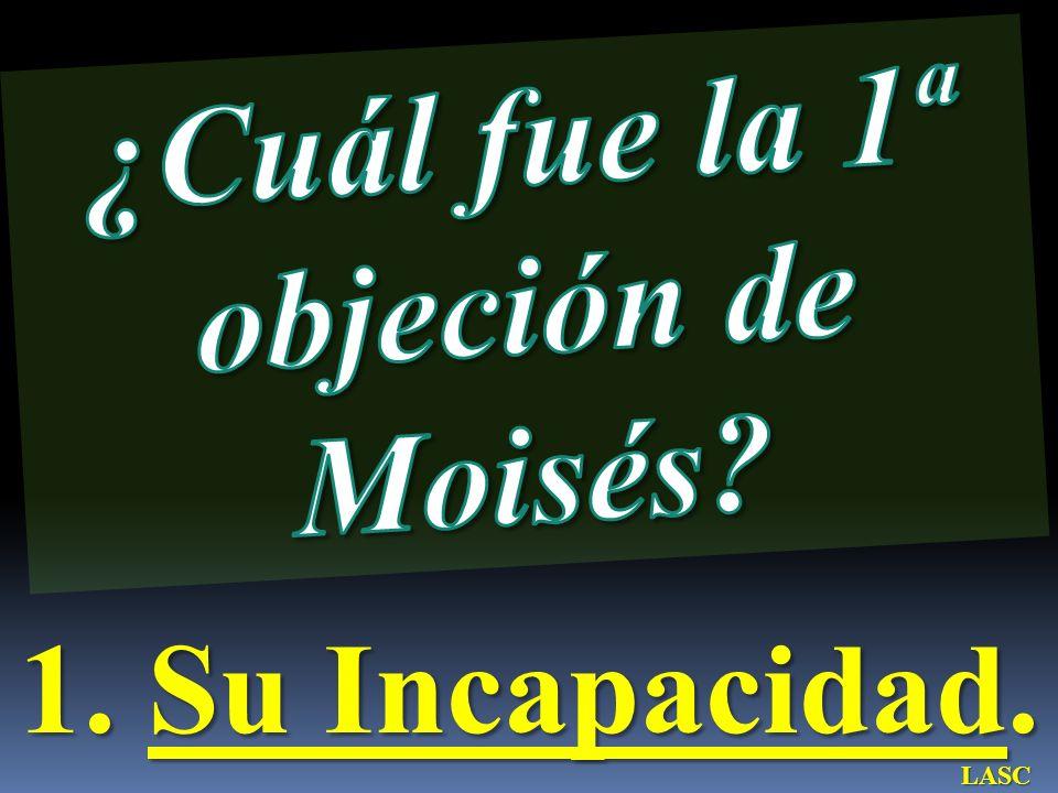 ¿Cuál fue la 1ª objeción de Moisés