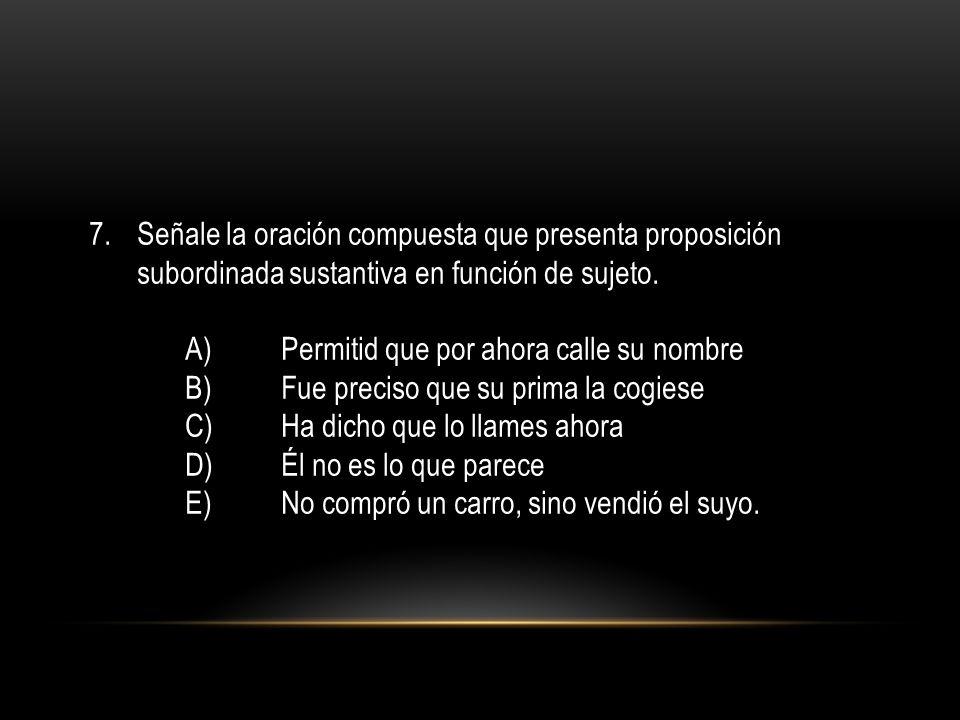 Señale la oración compuesta que presenta proposición subordinada sustantiva en función de sujeto.