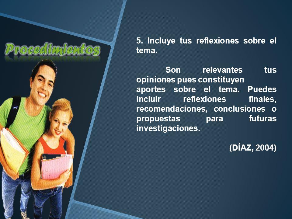 Procedimientos 5. Incluye tus reflexiones sobre el tema.