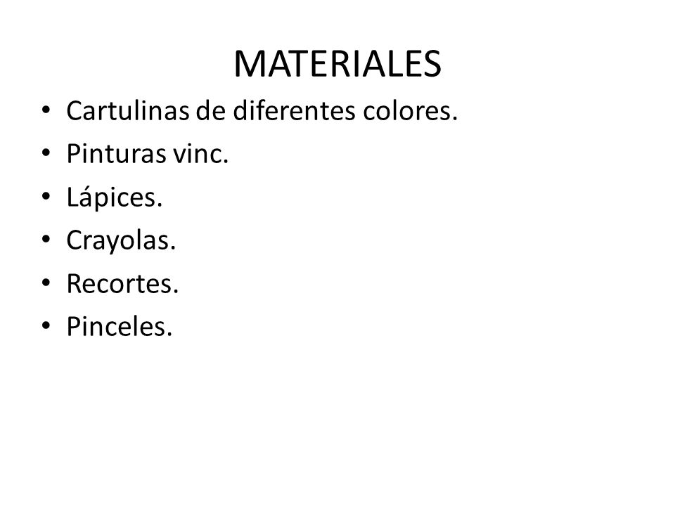 MATERIALES Cartulinas de diferentes colores. Pinturas vinc. Lápices.