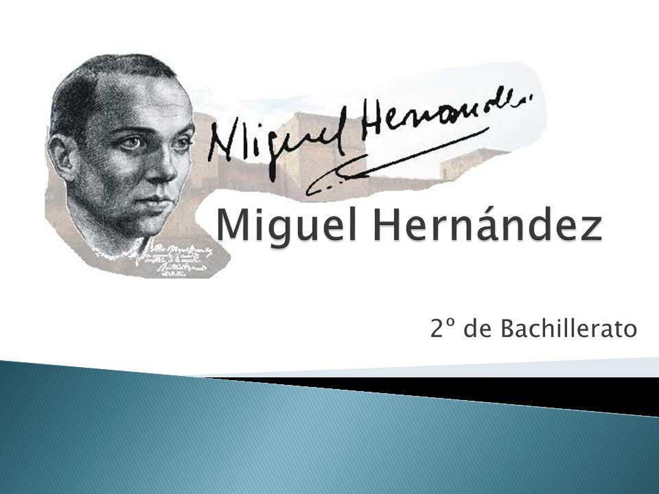 Miguel Hernández VERSIÓN BUENA 2º de Bachillerato