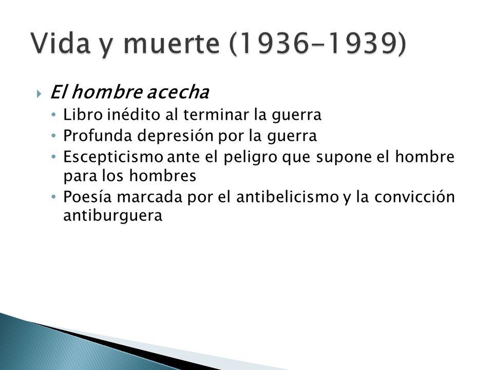Vida y muerte (1936-1939) El hombre acecha