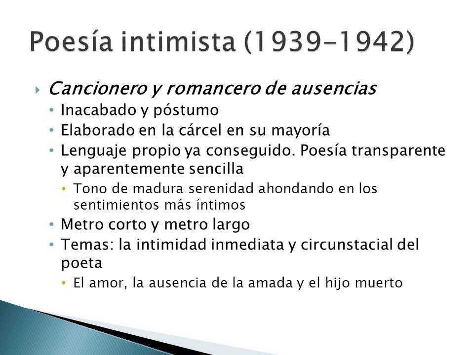 Poesía intimista (1939-1942) Cancionero y romancero de ausencias