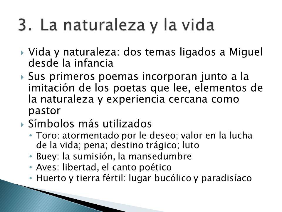 La naturaleza y la vida Vida y naturaleza: dos temas ligados a Miguel desde la infancia.