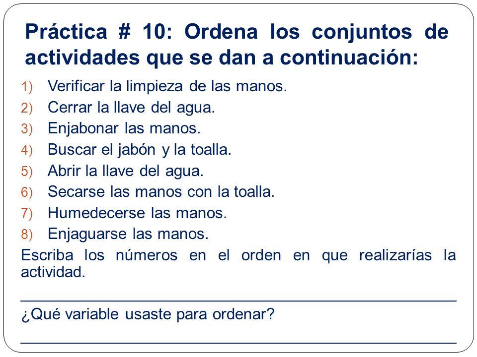Práctica # 10: Ordena los conjuntos de actividades que se dan a continuación: