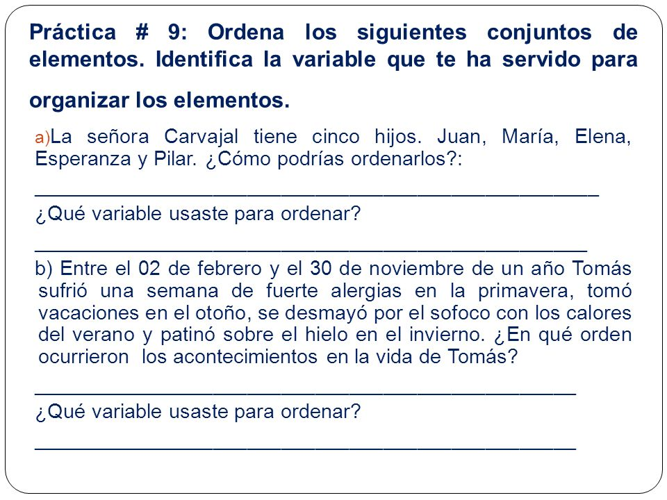Práctica # 9: Ordena los siguientes conjuntos de elementos