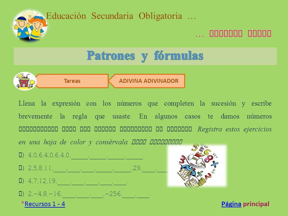 Patrones y fórmulas Educación Secundaria Obligatoria … … Segundo Ciclo