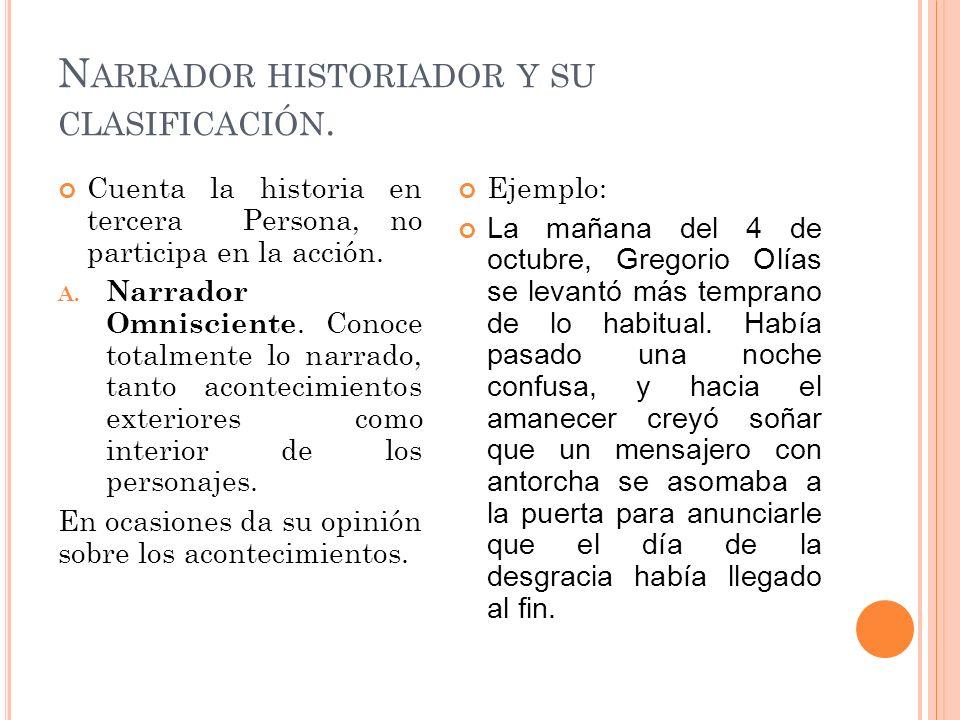 Narrador historiador y su clasificación.