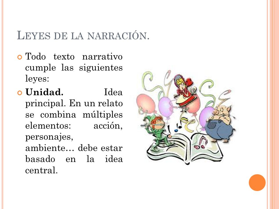 Leyes de la narración. Todo texto narrativo cumple las siguientes leyes: