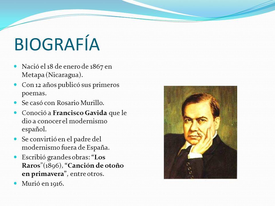 BIOGRAFÍA Nació el 18 de enero de 1867 en Metapa (Nicaragua).