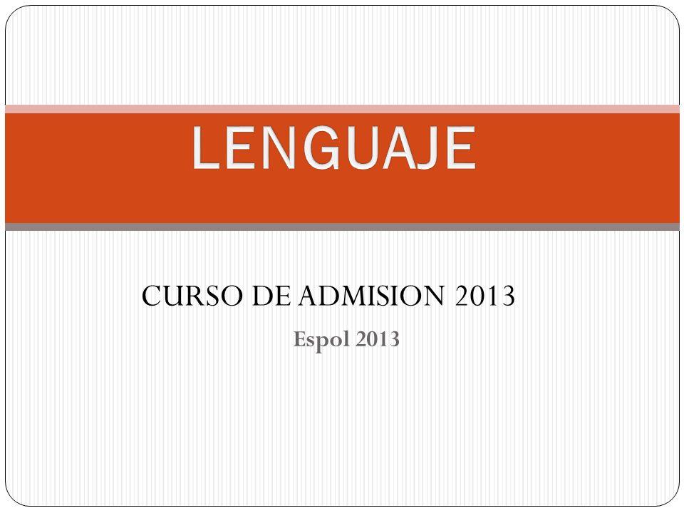 LENGUAJE CURSO DE ADMISION 2013 Espol 2013