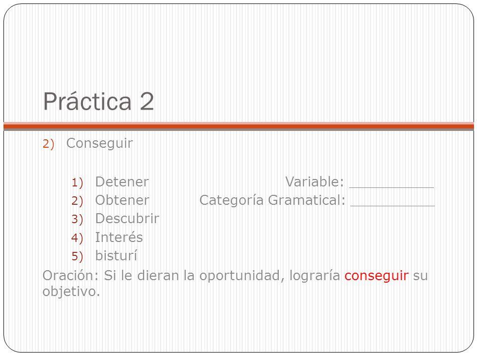 Práctica 2 Conseguir Detener Variable: __________