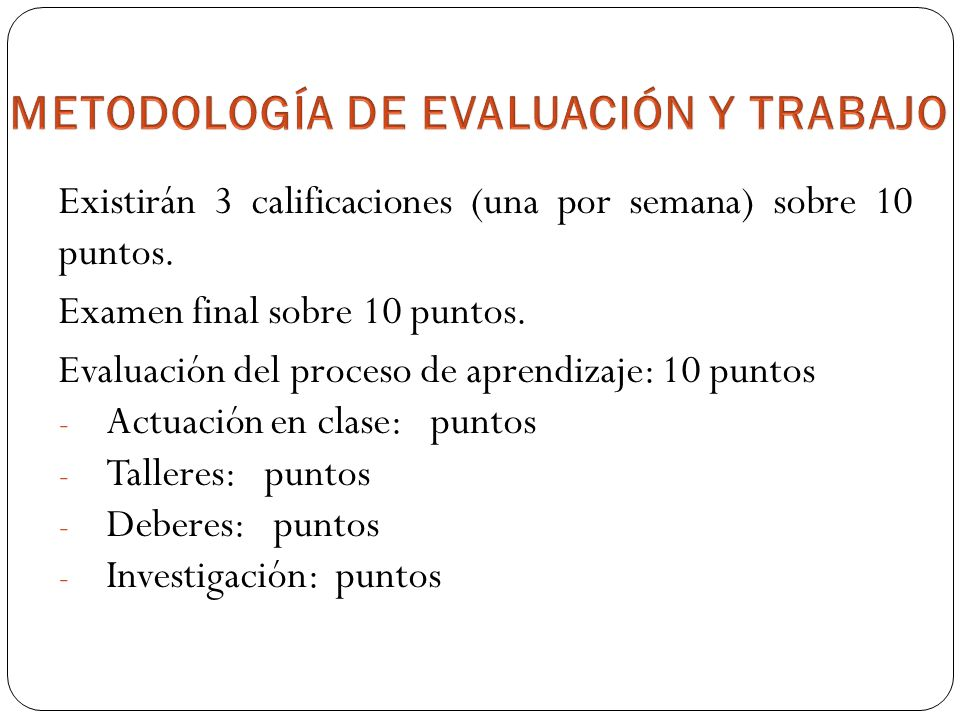 METODOLOGÍA DE EVALUACIÓN Y TRABAJO
