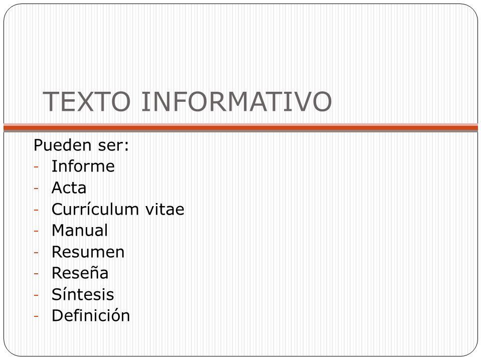 TEXTO INFORMATIVO Pueden ser: Informe Acta Currículum vitae Manual