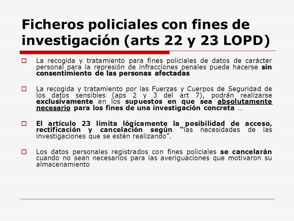 Ficheros policiales con fines de investigación (arts 22 y 23 LOPD)