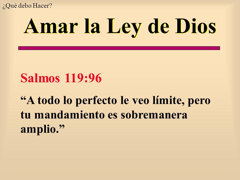 Amar la Ley de Dios Salmos 119:96