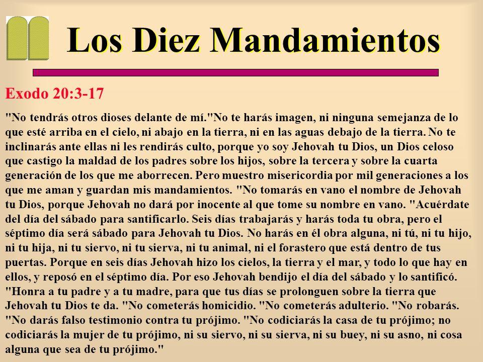 Los Diez Mandamientos Exodo 20:3-17