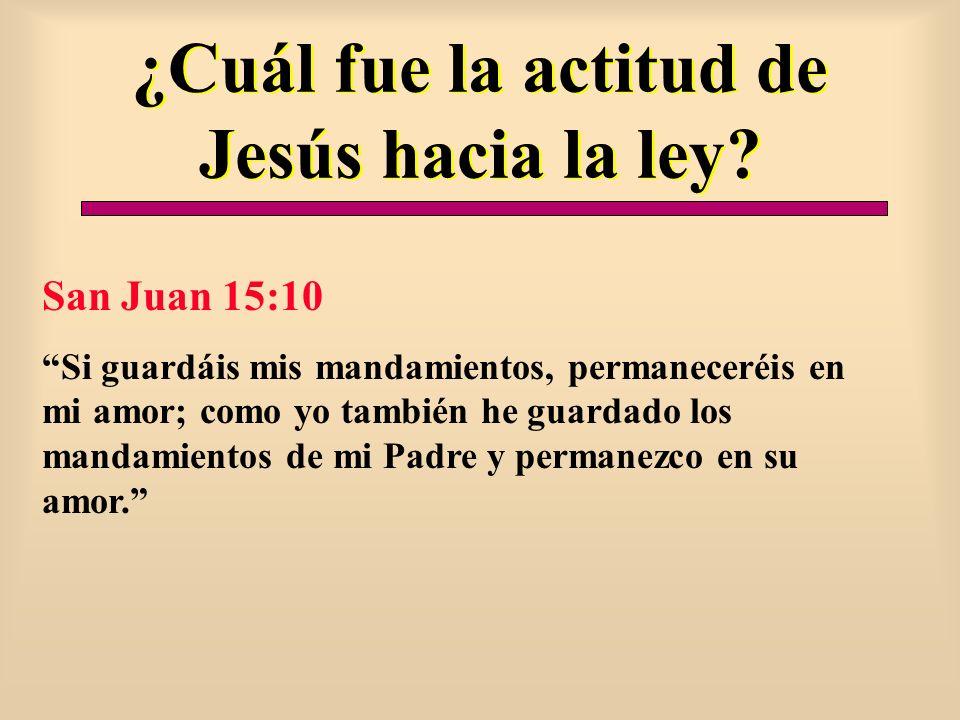 ¿Cuál fue la actitud de Jesús hacia la ley