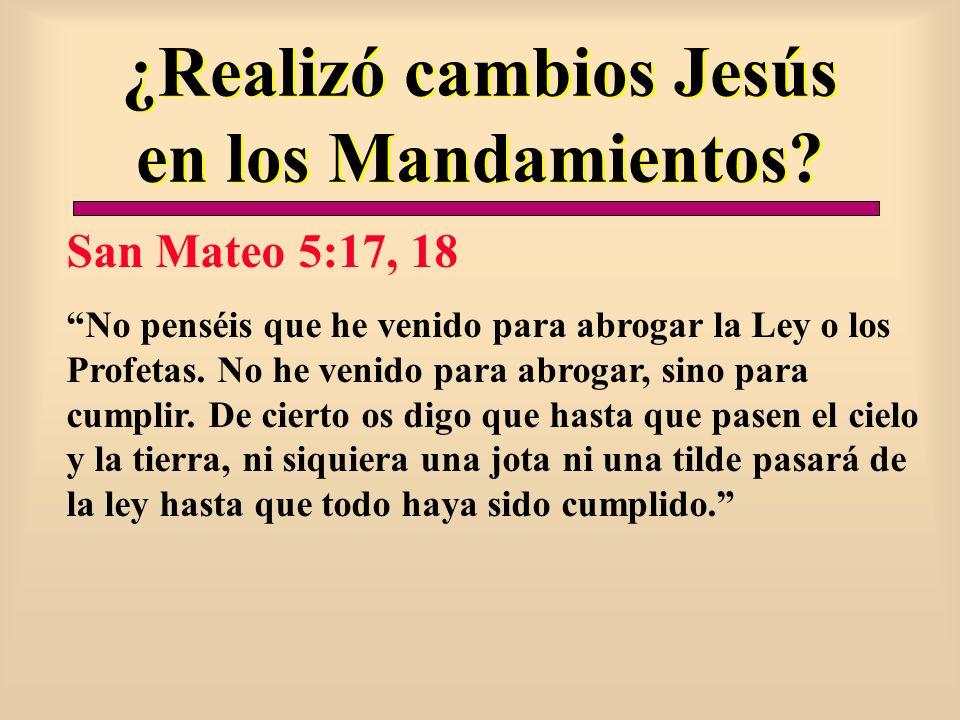 ¿Realizó cambios Jesús en los Mandamientos
