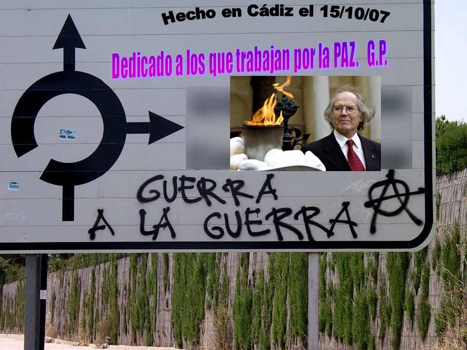 Dedicado a los que trabajan por la PAZ. G.P.