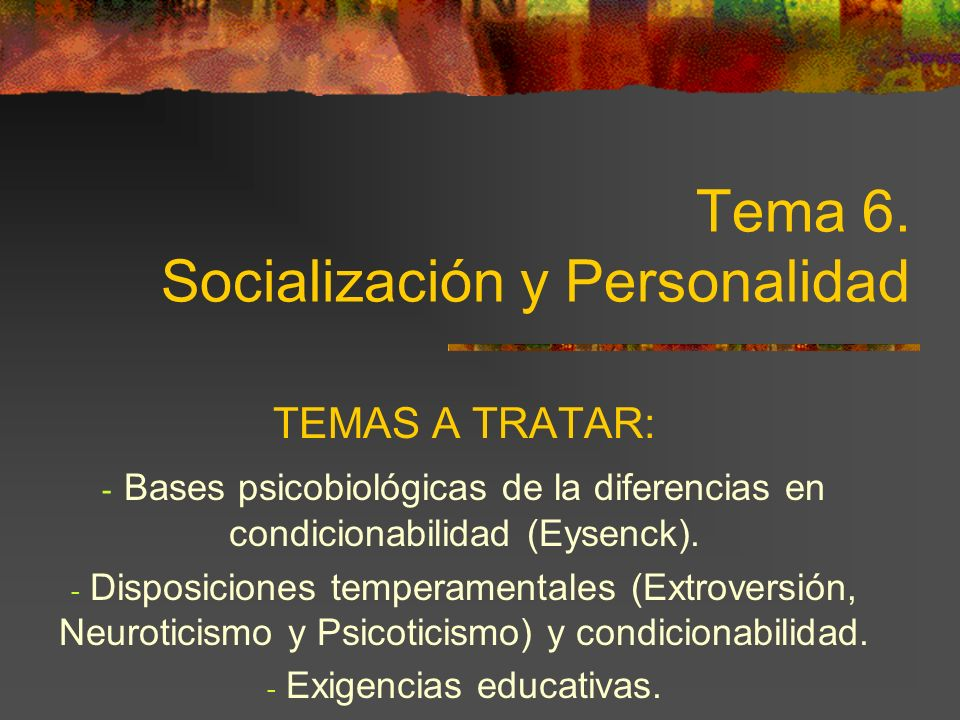 Tema 6. Socialización y Personalidad