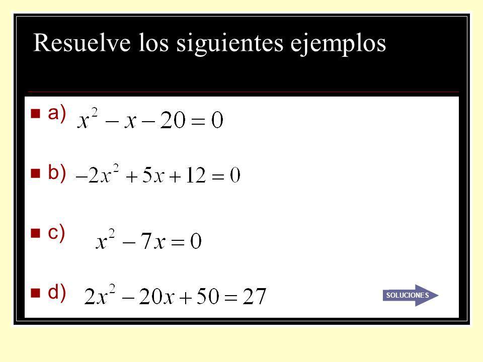 Resuelve los siguientes ejemplos