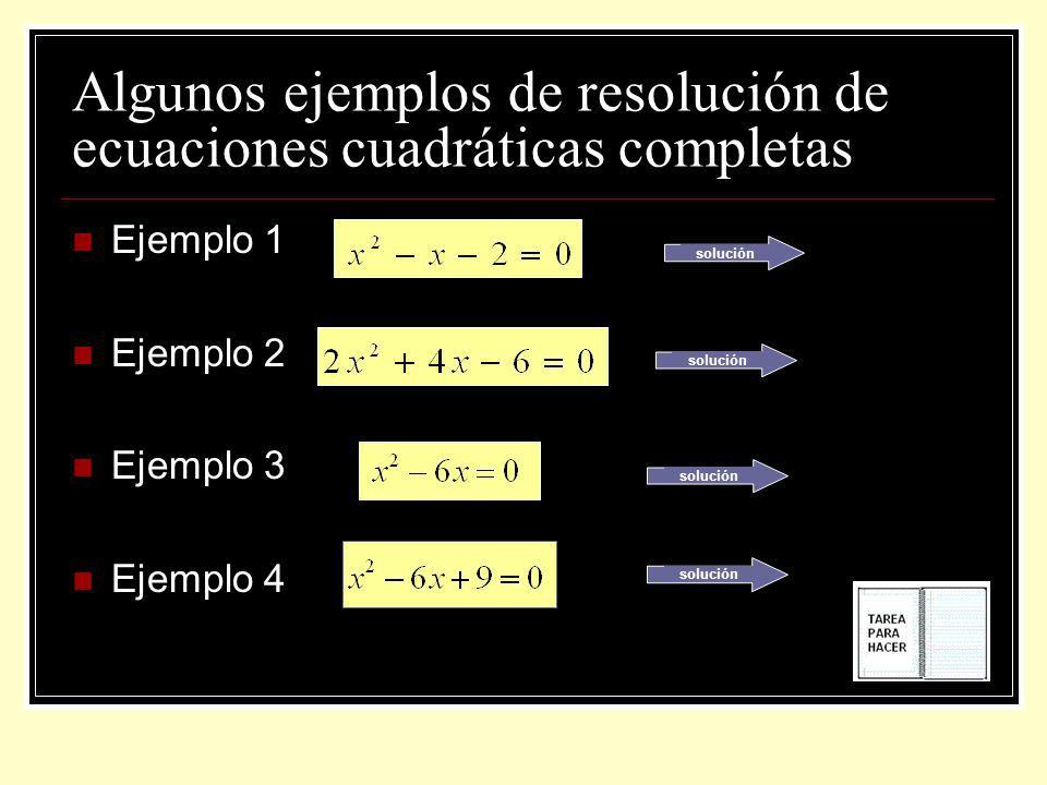 Algunos ejemplos de resolución de ecuaciones cuadráticas completas